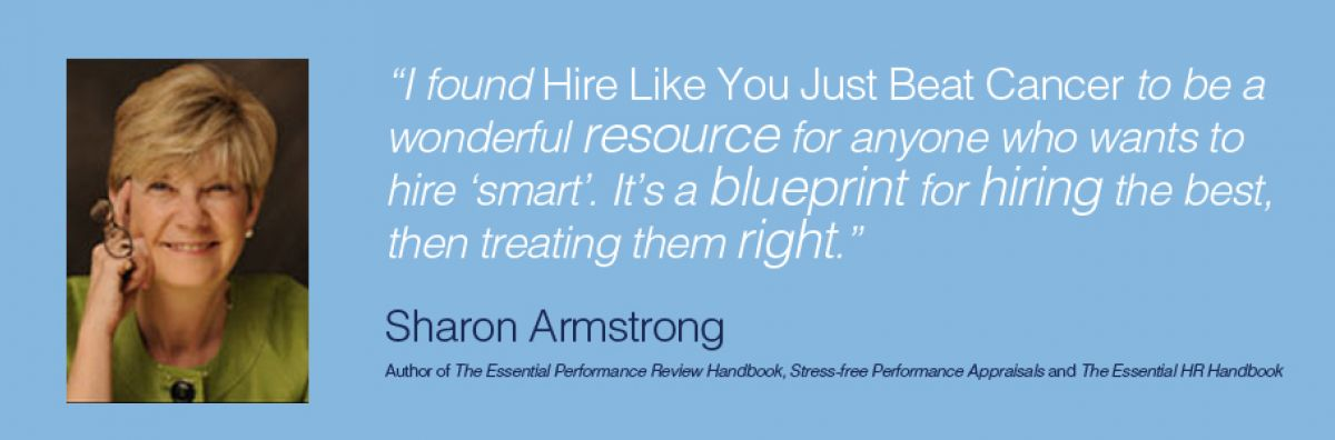 Sharon Armstrong's review of the book Hire Like You Just Beat Cancer